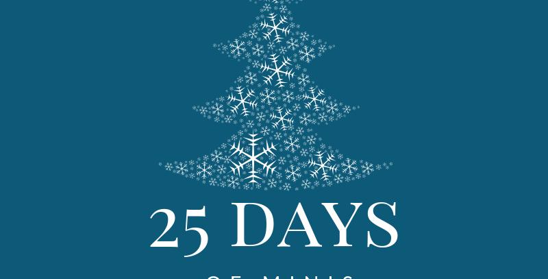 25 Days of Minis Dec.10
