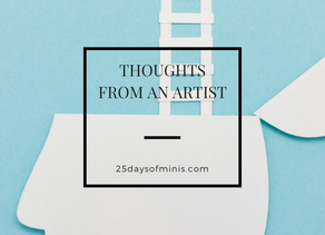 Thoughts from an Artist as 25 Days Comes to a Close