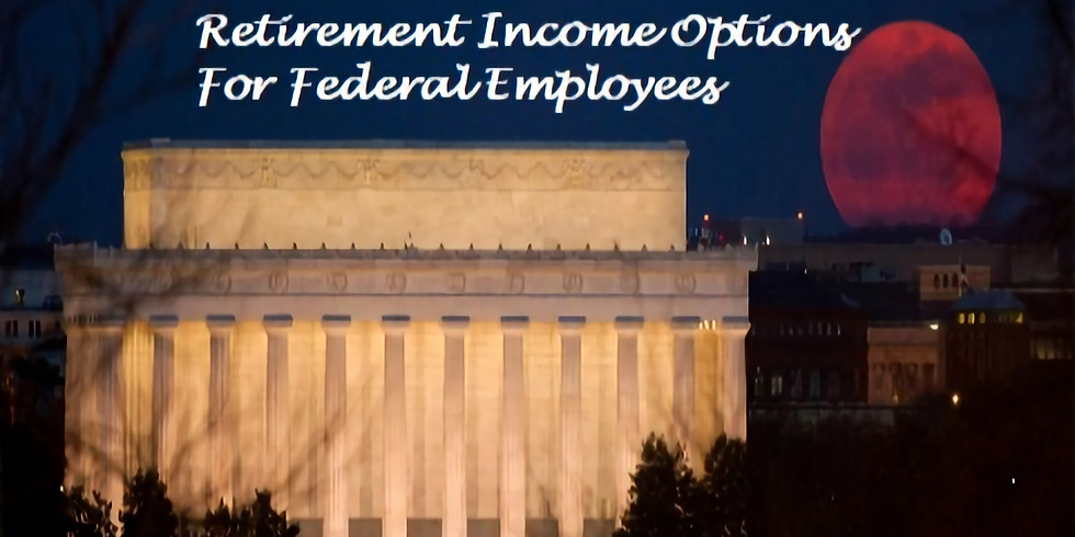 Retirement Income Options for Federal Employees