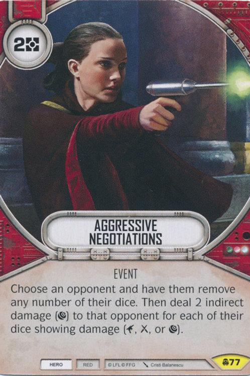 Agressive Negotions