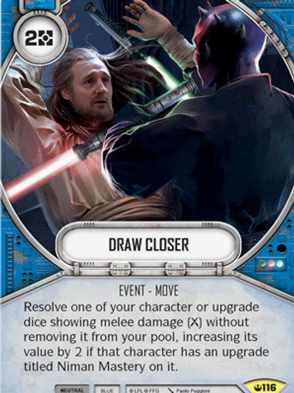 Draw Closer
