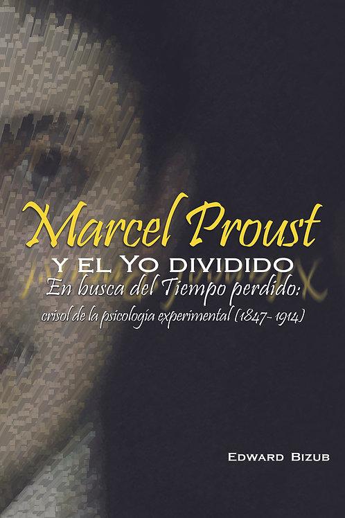 Marcel Proust y el yo dividido. En busca del tiempo perdido (1847-1914)