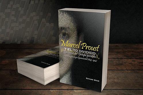 Marcel Proust y el yo dividido. En busca del tiempo perdido: crisol de la psicol