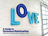 A Guide to Conscious Relationships