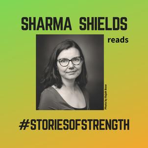 #StoriesofStrength: Sharma Shields
