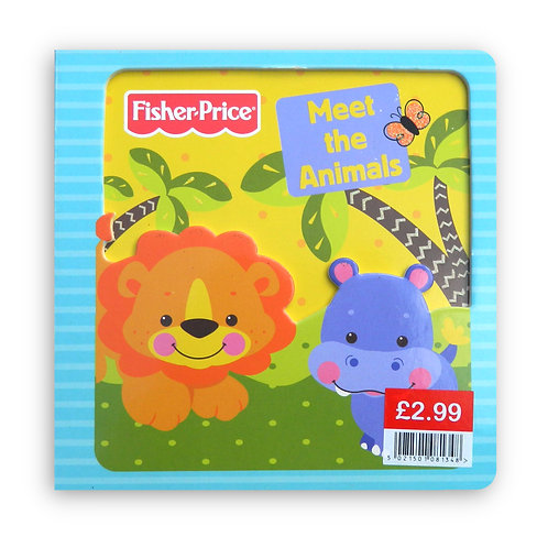 Meet the Animals: A Fisher-Price Board Book
