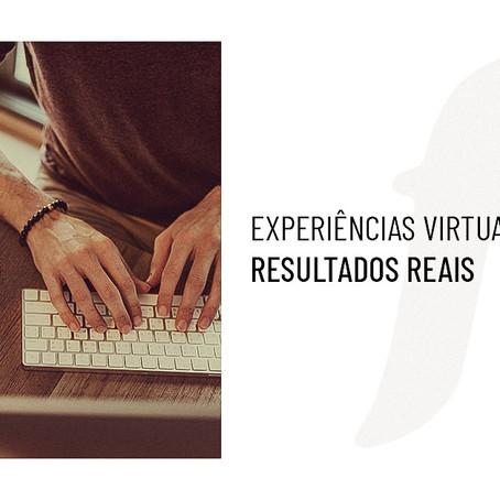Experiências virtuais, resultados reais