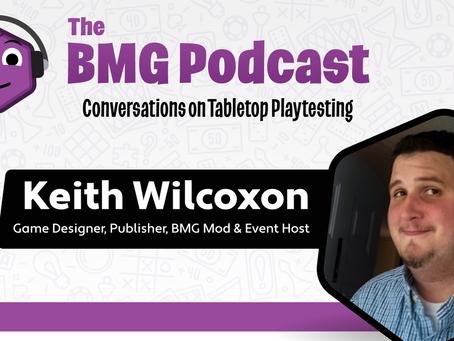 BMG Episode 4 - Keith Wilcoxon