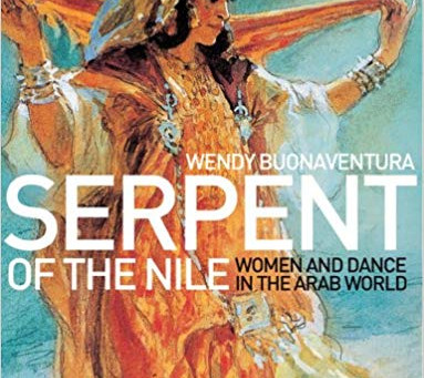 «Serpent of the Nile, women and dance ine the arab world» Wendy buonaventura – Traduction en