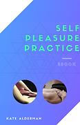 Self Pleasure Practice eBook Cover.png