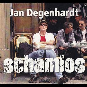 Jan Degenhardt/ Schamlos