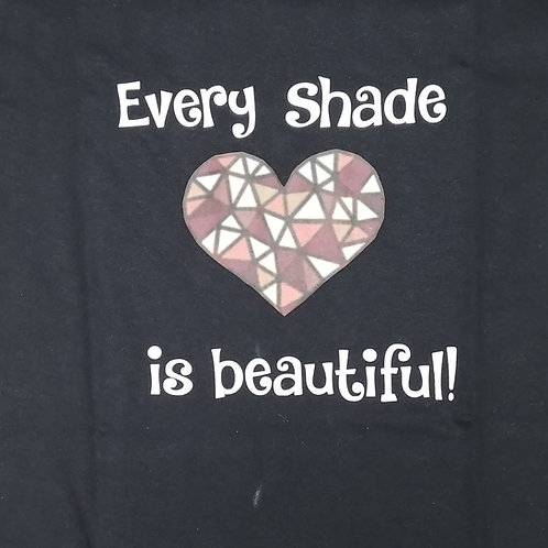 Every shade is beautiful