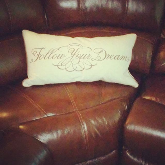 New couch says it all.jpg Follow your dreams- no matter what obstacles you may encounter, never give