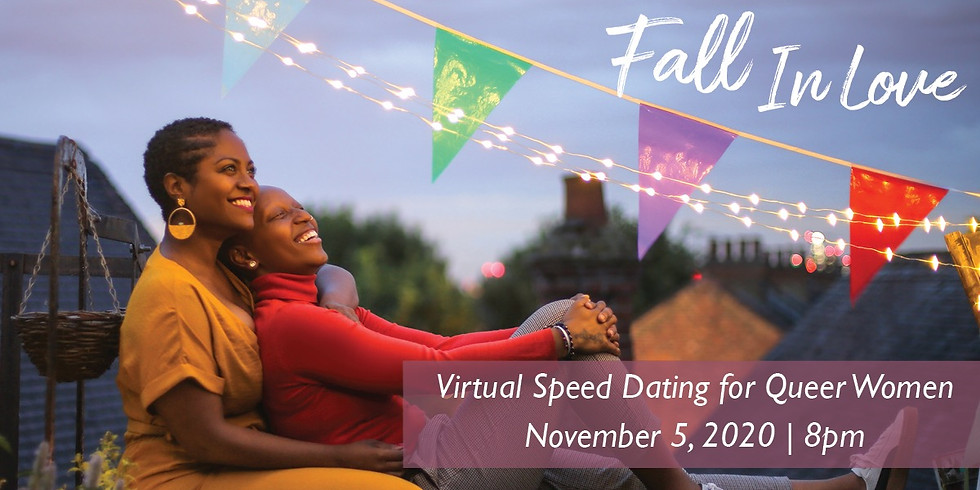 Fall In Love: A Queer Women's Virtual Speed Dating Event