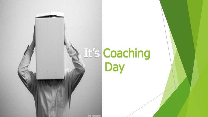 It's Coaching Day!