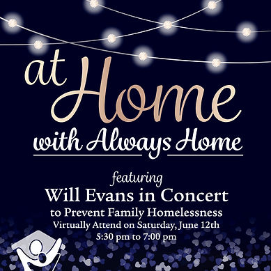 A graphic reading - At Home with Always Home featuring Will Evans in Concert. Virtual Event 6/12/21