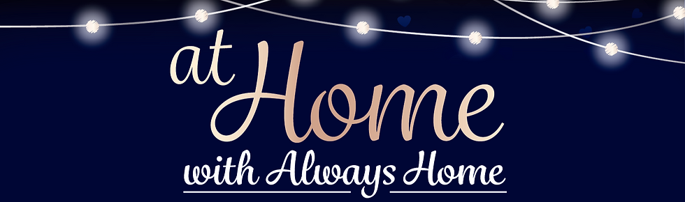 "A logo graphic reading ""At Home with Always Home""."