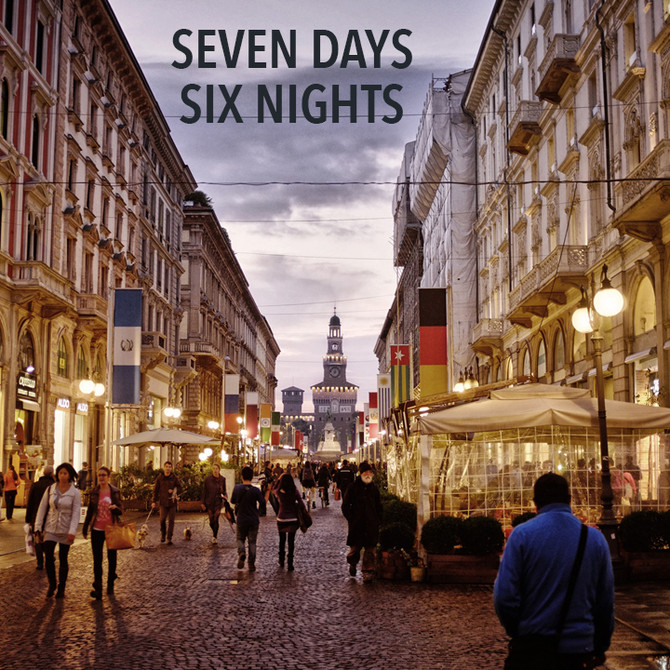 SEVEN DAYS, SIX NIGHTS IN MILAN, ITALY