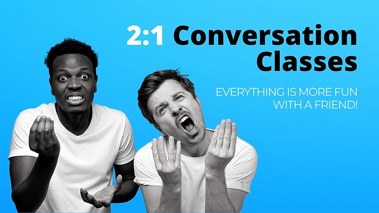 2:1 Conversation Class