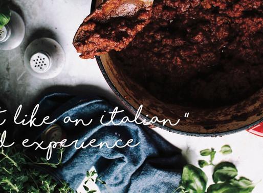 """Eat like an Italian"" food experience"