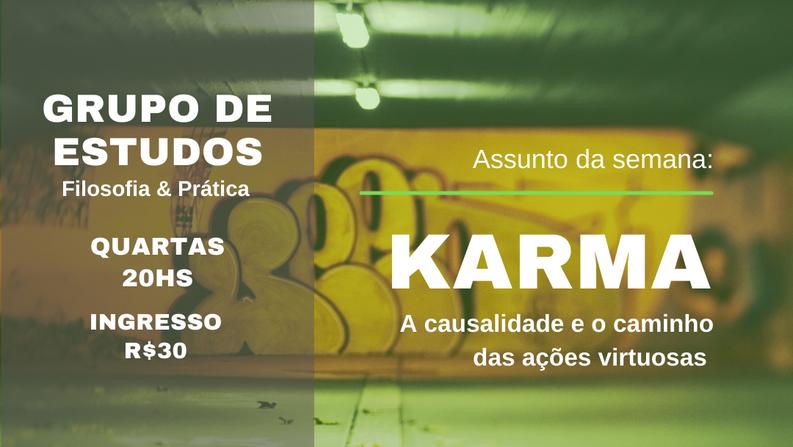 Karma: A causalidade e o caminho das ações virtuosas