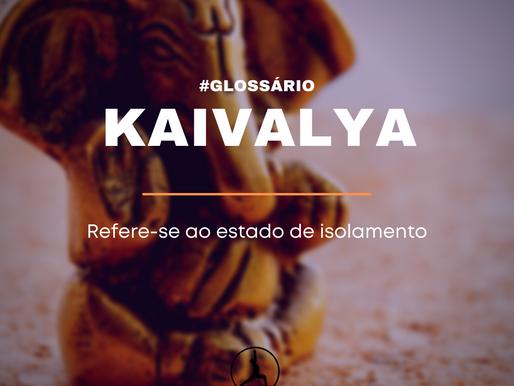 KAIVALYA: O estado de isolamento do Yoga