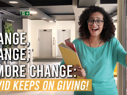 Change, Change, & More Change: COVID Keeps on Giving