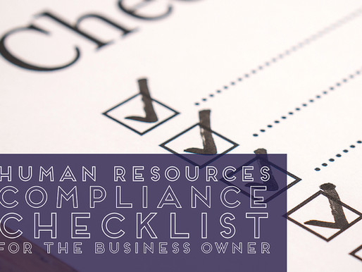 HUMAN RESOURCES COMPLIANCE CHECKLIST FOR BUSINESS OWNERS