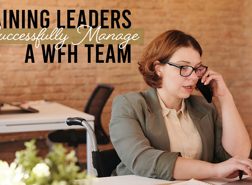 Training Leaders to Successfully Manage a WFH Team