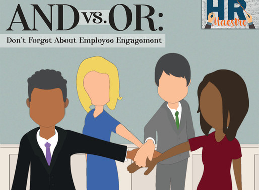 And vs. Or: Don't Forget About Employee Engagement
