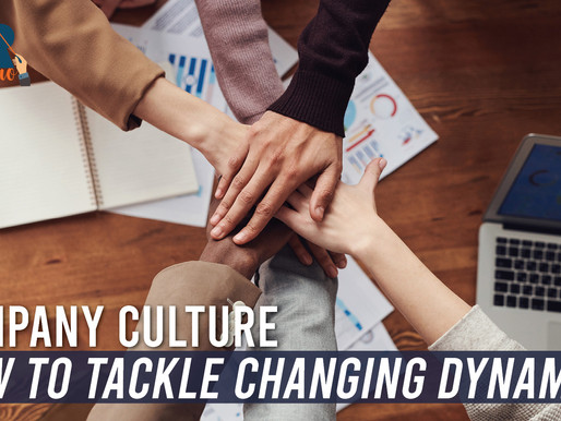Company Culture – How to Tackle Changing Dynamics