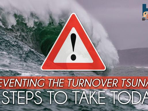 Preventing the Turnover Tsunami: 4 Steps to Take Today