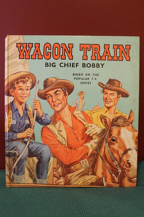 Wagon Train- Big Chief Bobby