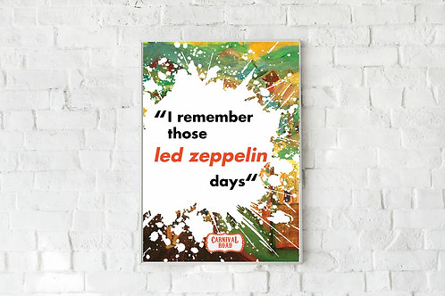 Carnival Road 'Led Zeppelin Days' A2 Poster - Splash