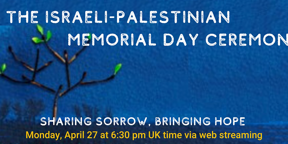 Israeli-Palestinian Yom HaZikaron Ceremony with Combatants for Peace and PCFF