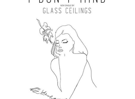 Single Review: I Don't Mind - Glass Ceilings