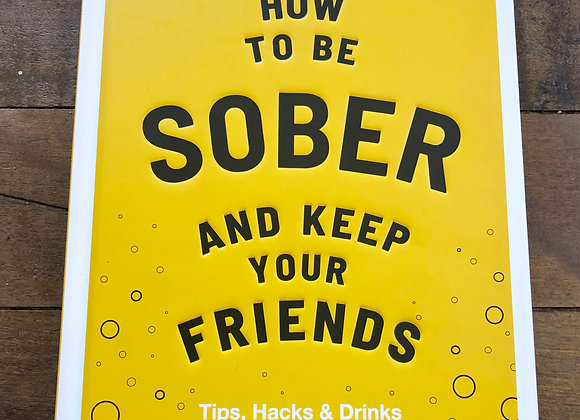 How To Be Sober and Keep Your Friends