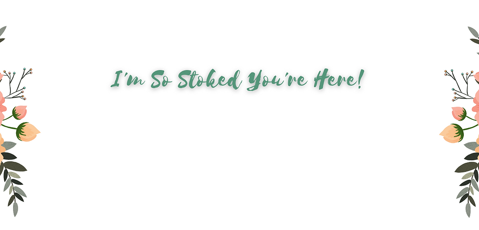 I'm So Stoked You're Here (2).png