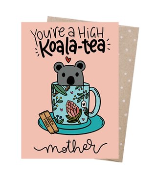 Earth Greetings - You're A High Koala Tea Mother