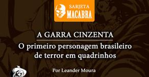 A GARRA CINZENTA: O primeiro personagem brasileiro de terror em quadrinhos