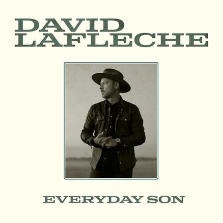 DAVID LAFLÈCHE'S DEBUT ALBUM - EVERYDAY SON - AVAILABLE NOW