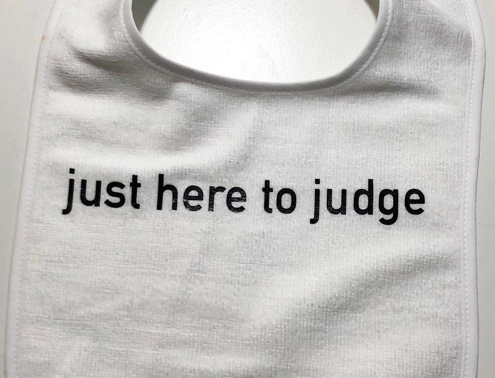 just here to judge Bib