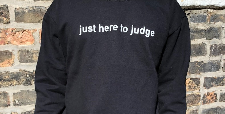 just here to judge sweatshirt