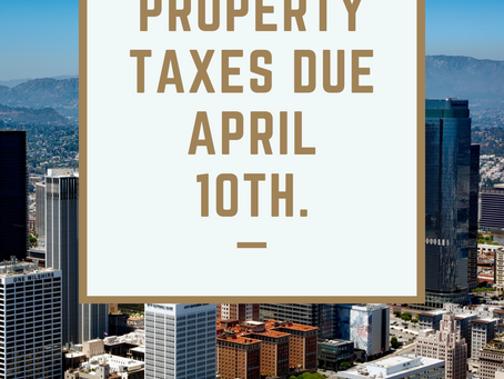 COVID-19 UPDATE:  Property Taxes Due April 10th.