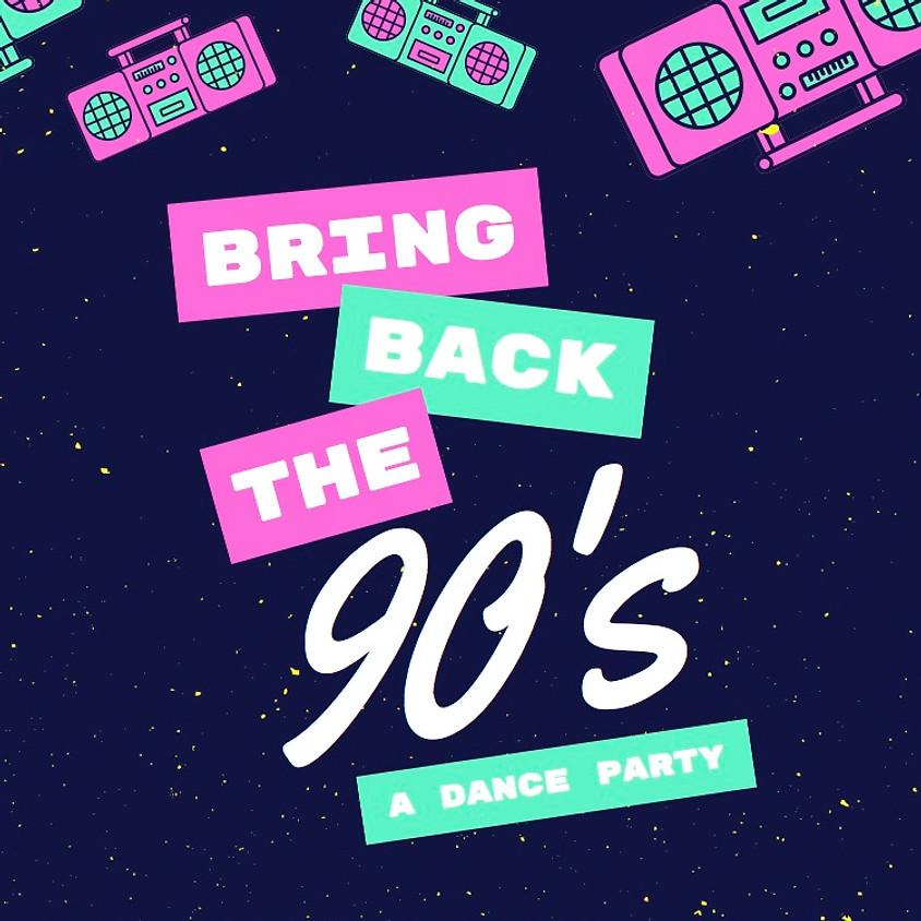 Bring Back the 90's - Parent Dance Party