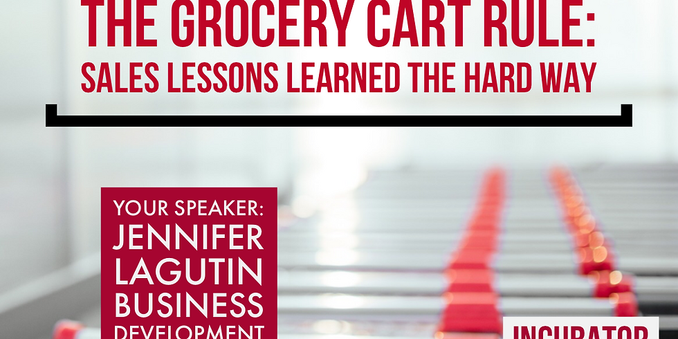 The Grocery Cart Rule: Sales Lessons Learned the Hard Way
