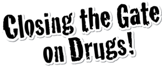 closing the gate on drugs