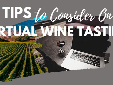 6 TIPS TO CONSIDER ON VIRTUAL WINE TASTING