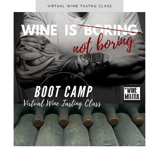 Wine Is Not Boring Boot Camp: Virtual Wine Tasting Class