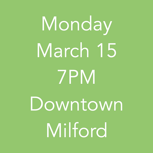 Downtown Milford pick up 3/15 7PM